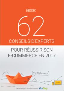 Ebook par Wizishop : 62 conseils d'experts pour réussir son e-commerce en 2017
